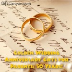 Golden Wedding Anniversary Gifts for Parents: 50 Years!