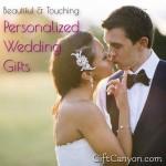 Beautiful & Touching Personalized Wedding Gifts