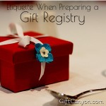 Etiquette When Preparing a Gift Registry