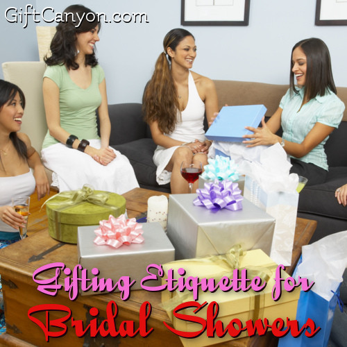 Wedding Gift Giving Etiquette For Bridesmaids : Gifting Etiquette for Bridal Showers - Gift Canyon