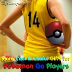 More Cool & Useful Gifts for Pokemon Go Players