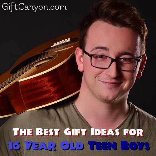 Best Gifts For Teen Girls 2016: The Best Gift Ideas For 16 Year Old Boys