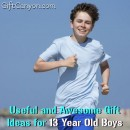 Useful and Awesome Gift Ideas for 13 Year Old Boys
