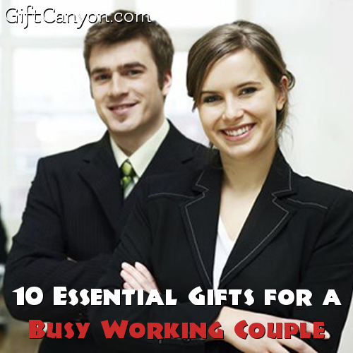 10 Essential Gifts for a Busy Working Couple