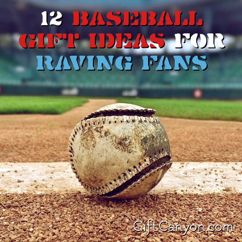 12-baseball-gift-ideas-for-raving-fans