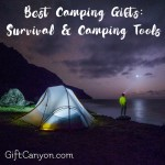 Best Camping Gifts: Survival & Camping Tools