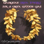 Gourgeous Greek Jewelry for a Greek Goddess You!
