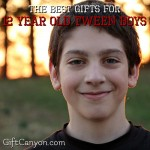 The Best Gifts for 12 Year Old Tween Boys
