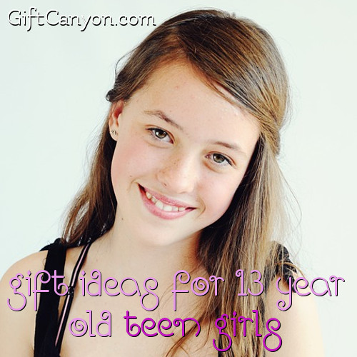Top Gift Ideas for 13 Year Old Teen Girls