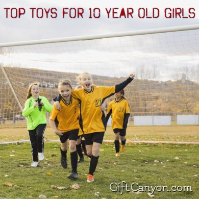 Top Toys for 10 Year Old Girls 2016