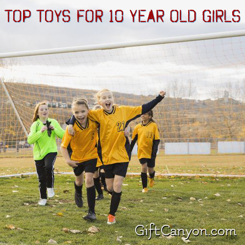 top-your-for-10-year-old-girls