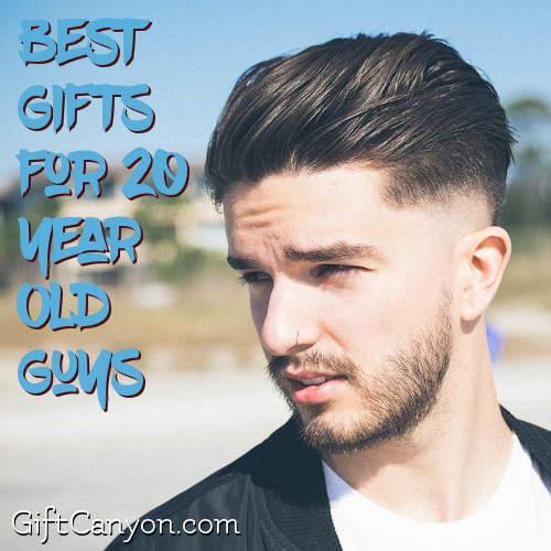 The best gifts for 20 year old guys gift canyon Christmas present ideas for 20 year old boyfriend