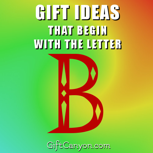 gifts-that-begin-with-the-letter-b