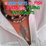 12 Fish Gifts for Fish Lovers and Fishing Enthusiasts