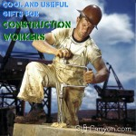 Cool and Useful Gifts for Construction Workers