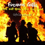 Great Fireman Gifts That Will Make Them Feel Loved