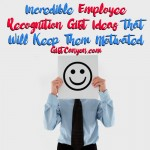 Incredible Employee Recognition Gift Ideas that Will Keep Them Motivated