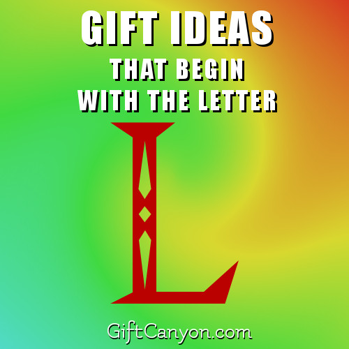 Big List Of Gifts That Begin With The Letter L - Gift Canyon
