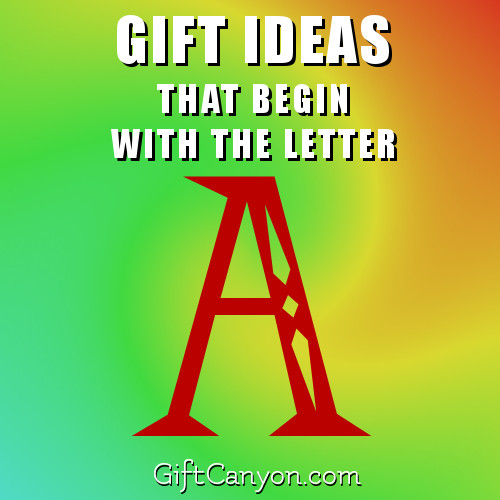 gifts-that-begin-with-the-letter-a