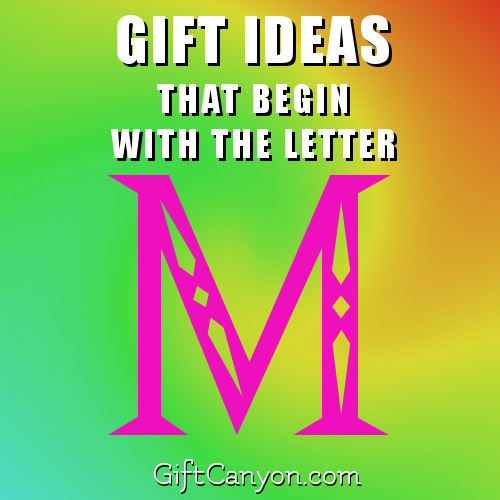 gifts-that-begin-with-the-letter-m