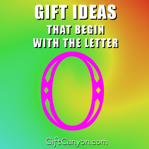gifts-that-begin-with-the-letter-o