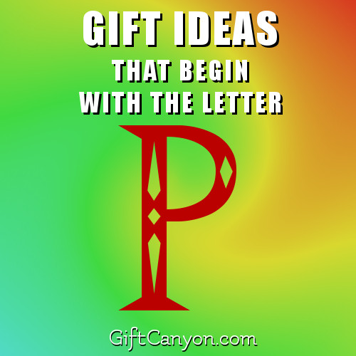 gifts-that-begin-with-the-letter-p