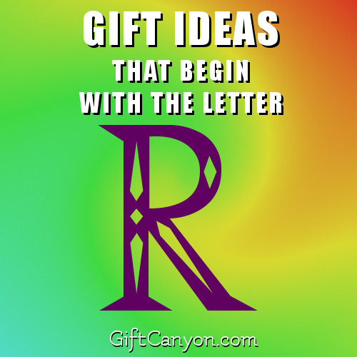 gifts-that-begin-with-the-letter-r