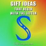 Big List of Gifts that Begin with the Letter S