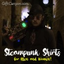 Amazing Steampunk Shirts for Men and Women!