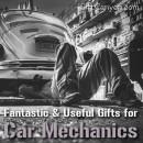 Fantastic & Useful Gifts for Car Mechanics