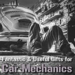 Fantastic & Useful Gifts for Car Mechanics