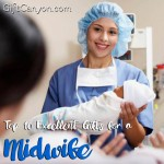 Top 10 Excellent Gifts for a Midwife