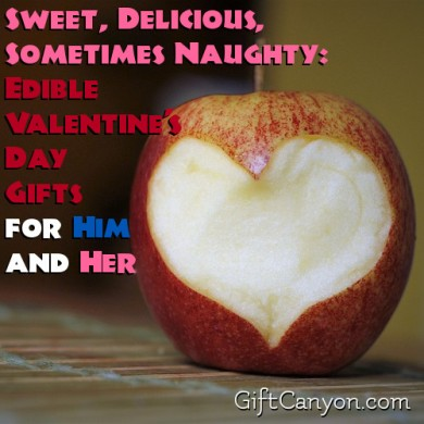 Sweet, Delicious, Sometimes Naughty: Edible Valentine's Day Gifts for Him and Her