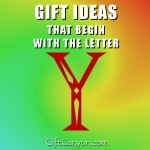 Big List of Gift Ideas That Begin With the Letter Y