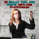 10 Really Cool (and Useful, Too!) Gifts for Statisticians