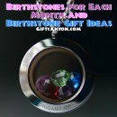 Birthstones Each Month and Jewelry Gift Ideas for Each