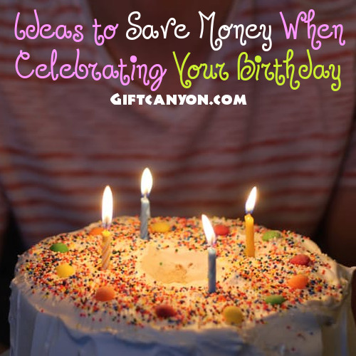 Ideas to Save Money When Celebrating a Birthday
