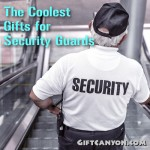 The Coolest Gifts for Security Guards