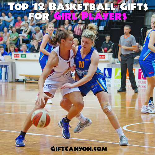 Top 12 Basketball Gifts for Girl Players