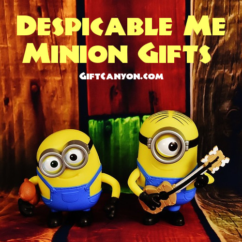 Despicable Me Minion Gifts for Adults, Kids and Just About Anybody