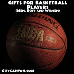 Gifts for Basketball Players (Men, Boys and Women)