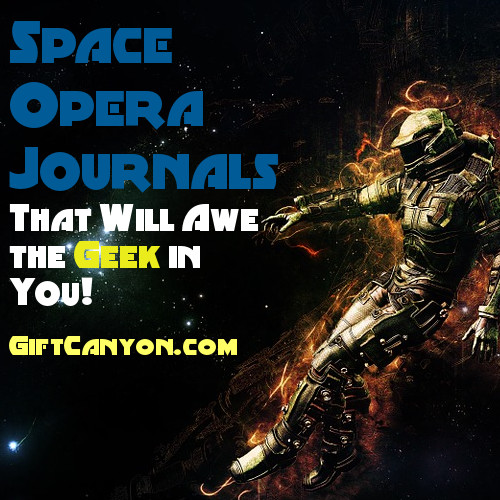 Space Opera Journals That Will Awe the Geek in You