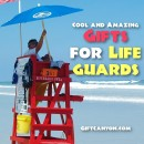 Cool and Amazing Gifts for Lifeguards