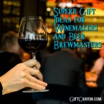 Superb Gift Ideas for Winemakers and Beer Brewmasters