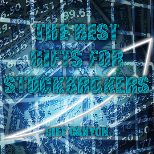 The Best Gifts for Stockbrokers