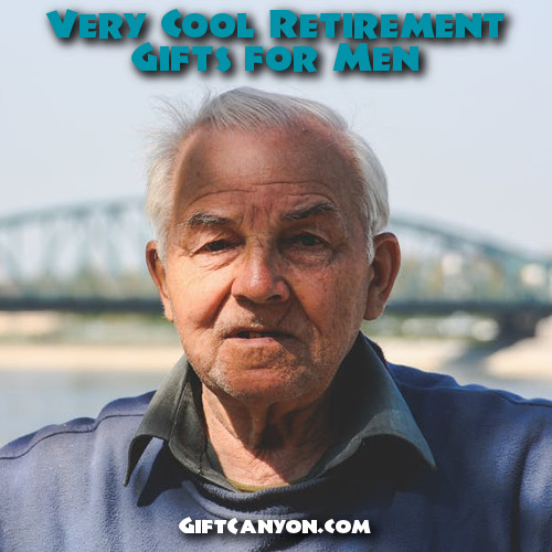 Very Cool Retirement Gifts for Men