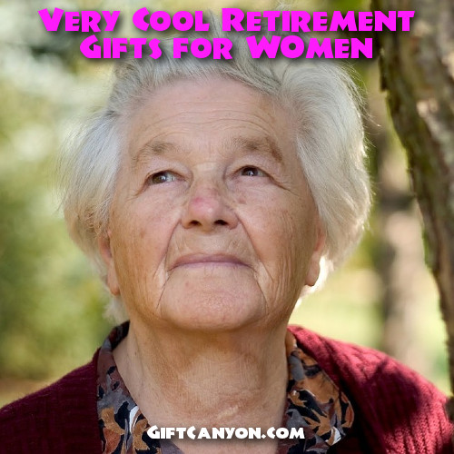 Very Cool Retirement Gifts for women