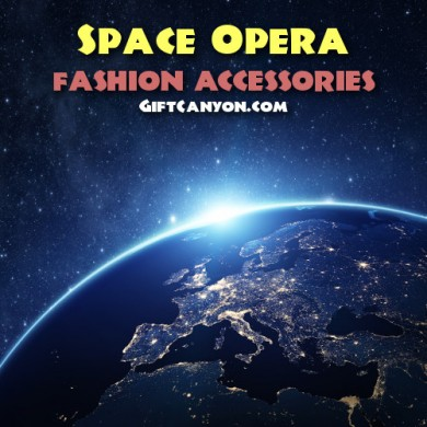 Space Opera Fashion Accessories for The Space Geek in You!