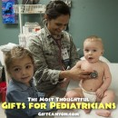 The Most Thoughtful Gifts for Pediatricians