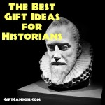 The Best Gift Ideas for Historians!